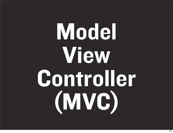 Model   View Controller  (MVC)              25