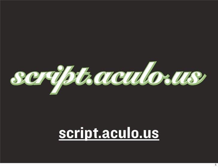 script.aculo.us                   5