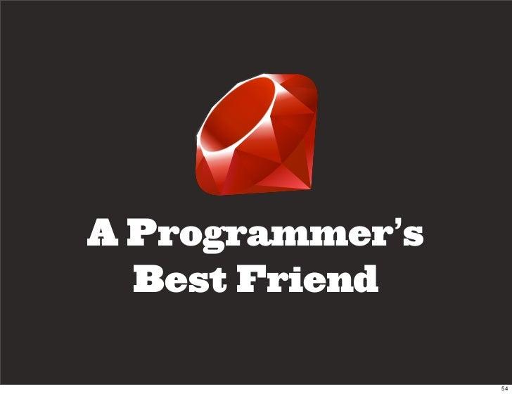 A Programmer's   Best Friend                   54
