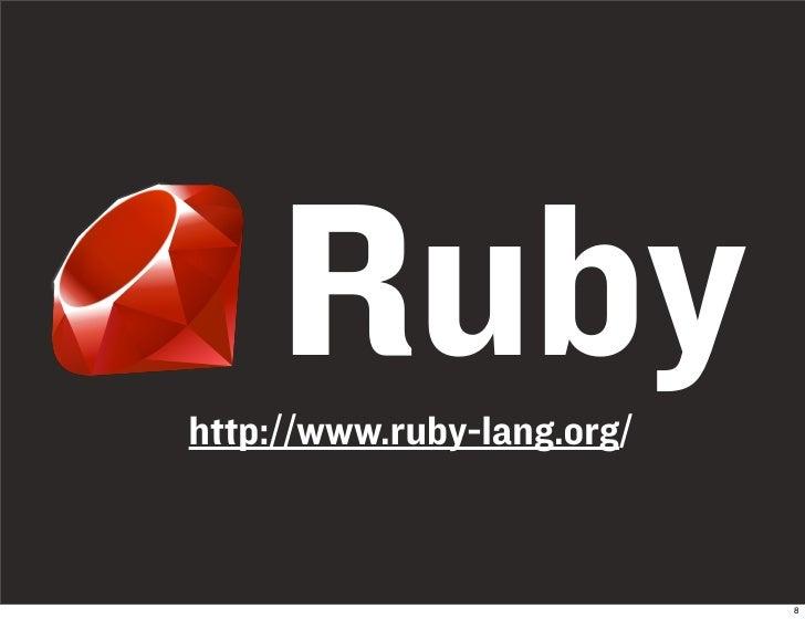 Ruby http://www.ruby-lang.org/                               8