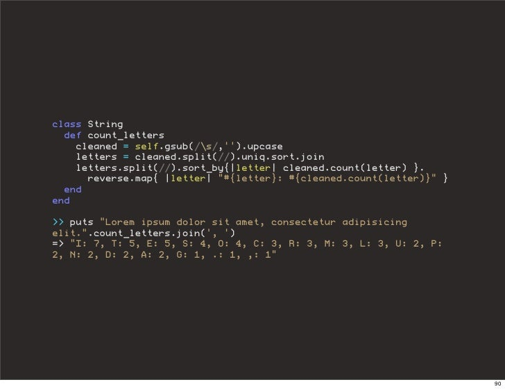 class String   def count_letters     cleaned = self.gsub(/s/,'').upcase     letters = cleaned.split(//).uniq.sort.join    ...
