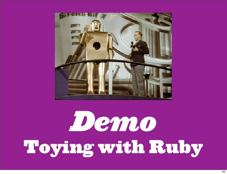 Demo Toying with Ruby                    93