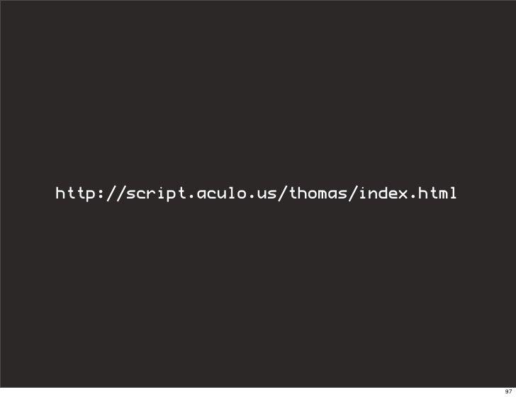 http://script.aculo.us/thomas/index.html                                                97