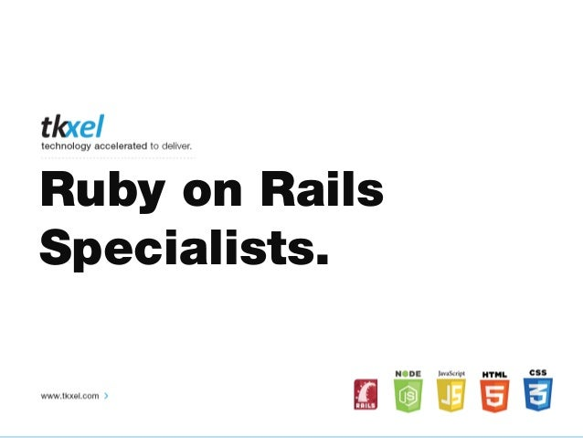 Ruby on Rails Specialists.
