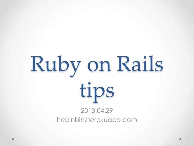 Ruby on Railstips2013.04.29hebinbin.herokuapp.com