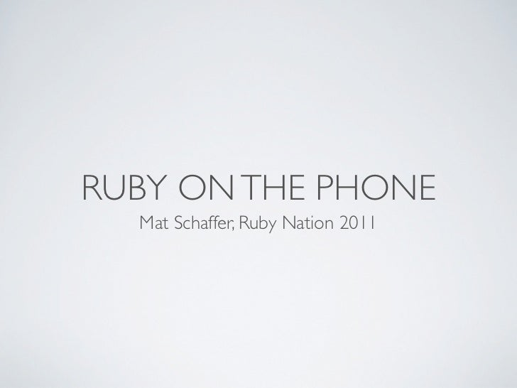 Ruby on the Phone