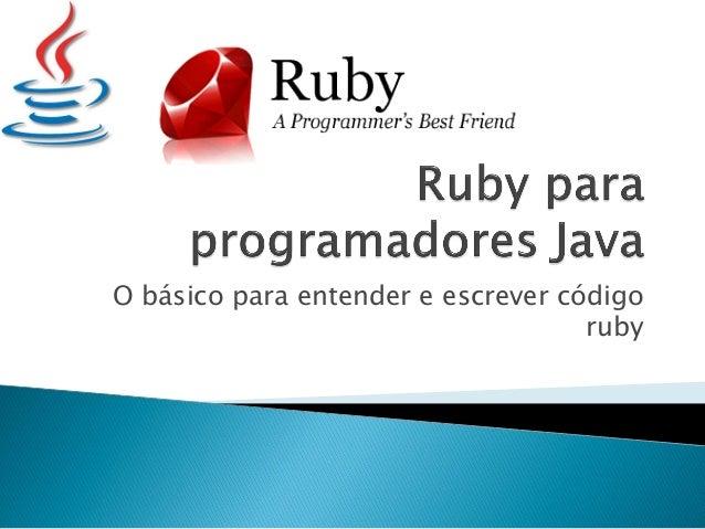 O básico para entender e escrever código ruby