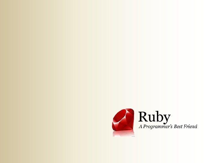 QUE ES RUBY? Ruby es un lenguaje de programación interpretado, reflexivo y orientado aobjetos, creado por el programador j...