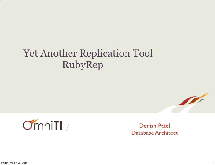 Yet Another Replication Tool                           RubyRep                                /               Denish Patel...