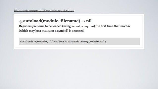 "Matz (2011) ""discourage the use of autoload""  ""  [...] autoload itself has fundamental flaw under multi-thread environment...."