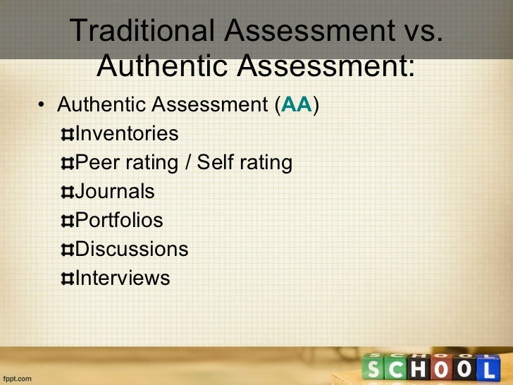 authentic assessment Authentic assessment is defined as: a form of assessment in which students are asked to perform real-world tasks that demonstrate.
