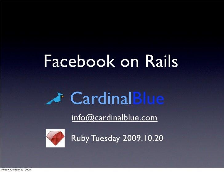 Facebook on Rails                                CardinalBlue                               info@cardinalblue.com         ...
