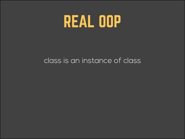 """THE OBJECT MODEL • Every object, classes included, has its own """"real class,"""" be it a regular class or an eigenclass • The ..."""