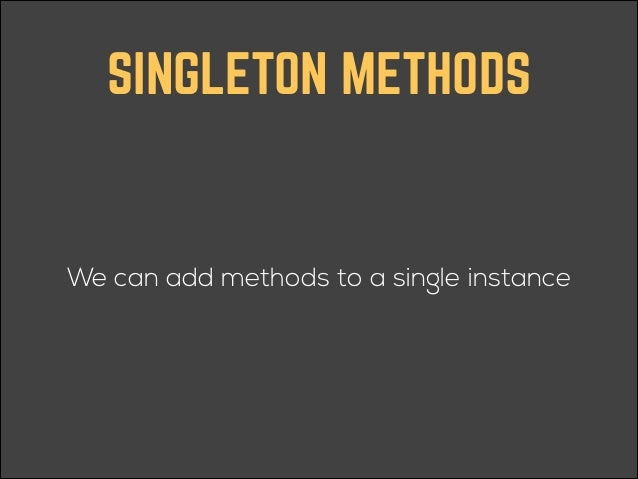 REMOVE METHODS class String remove_method :to_s end