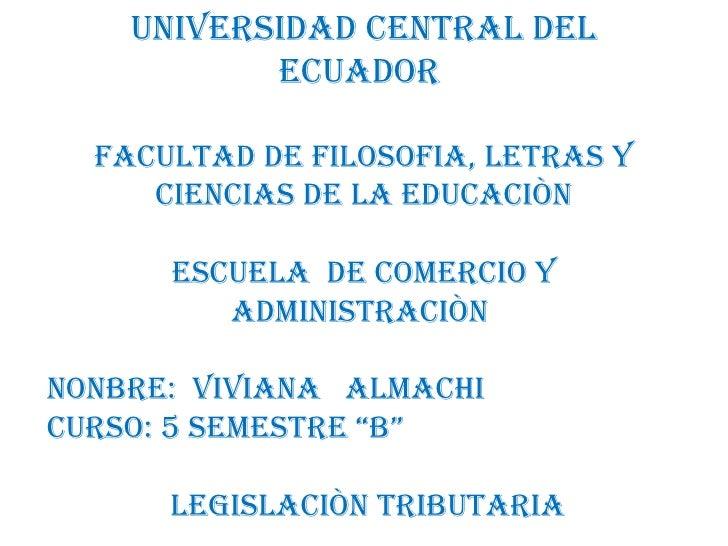 UNIVERSIDAD CENTRAL DEL ECUADOR  FACULTAD DE FILOSOFIA, LETRAS Y CIENCIAS DE LA EDUCACIÒN ESCUELA  DE COMERCIO Y ADMINISTR...