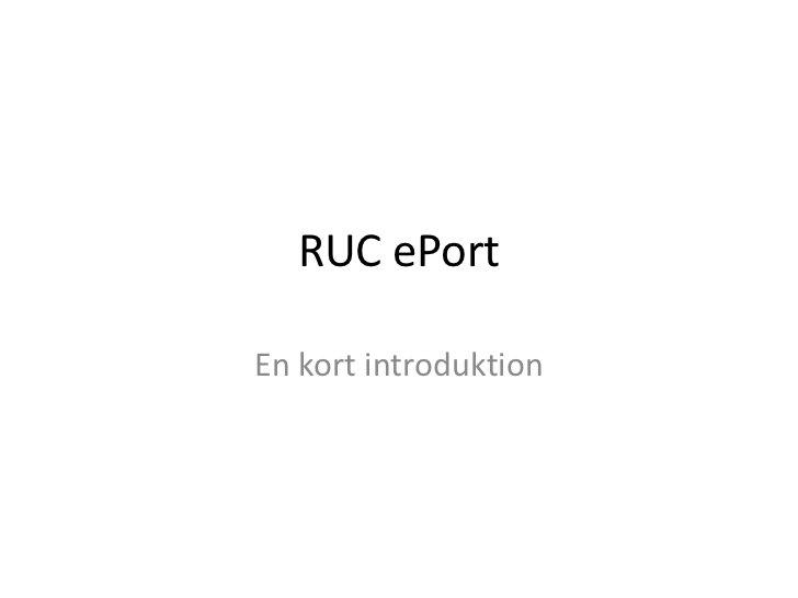 RUC ePort<br />En kort introduktion <br />