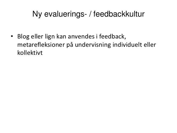 Understøtte den individuelle læringsproces<br />Blog som refleksionsværktøj <br />Se eksempel her på en logblog til projek...