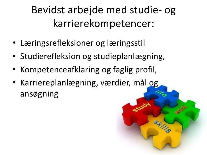 Bevidst arbejde med studie- og karrierekompetencer:<br />Læringsrefleksioner og læringsstil<br />Studierefleksion og studi...