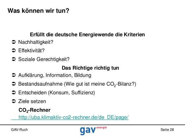 Was können wir tun?  Erfüllt die deutsche Energiewende die Kriterien  Nachhaltigkeit?  Effektivität?  Soziale Gerechtig...