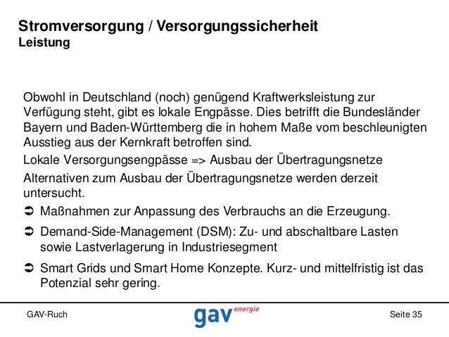Stromversorgung / Versorgungssicherheit Leistung  Obwohl in Deutschland (noch) genügend Kraftwerksleistung zur Verfügung s...