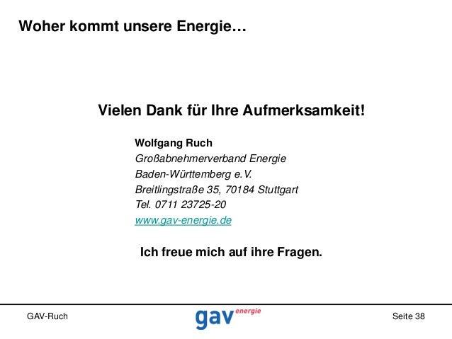 Woher kommt unsere Energie…  Vielen Dank für Ihre Aufmerksamkeit! Wolfgang Ruch Großabnehmerverband Energie Baden-Württemb...