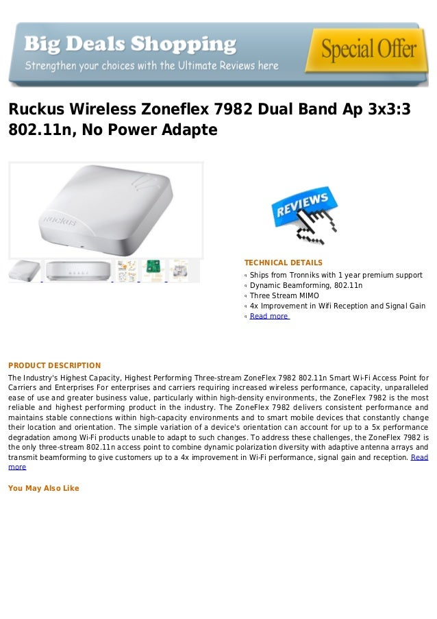 Ruckus Wireless Zoneflex 7982 Dual Band Ap 3x3:3802.11n, No Power AdapteTECHNICAL DETAILSShips from Tronniks with 1 year p...