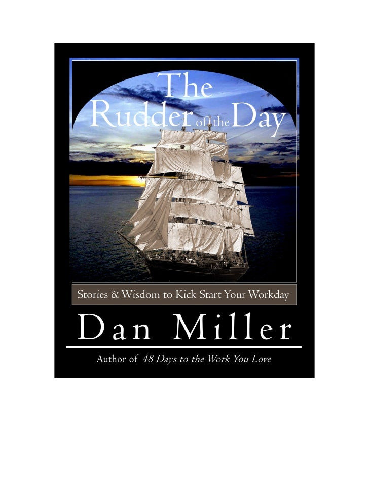 The Rudder of the DayStories and Scriptures to Begin the Work Day                 Dan Miller               4281 Pate Road ...