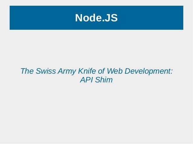 Node.JS The Swiss Army Knife of Web Development: API Shim