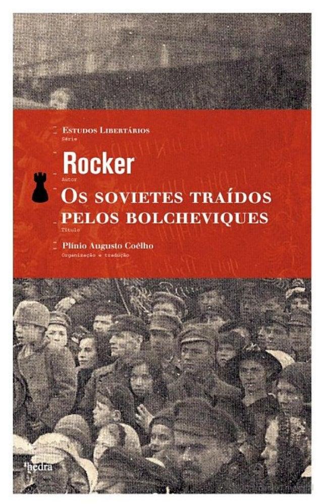 Rudolf Rocker - Os Soviets Traídos Pelos Bolcheviques