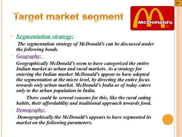 mcdonalds target market essay Marketing research on mcdonalds  marketing research on mcdonalds (australia) - essay example  towards a specific group of consumers or the relevant target.
