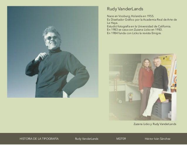 Rudy VanderLands Nace en Vooburg, Holanda en 1955. Es Diseñador Gráfico por la Academia Real de Arte de La Haya. Estudió f...