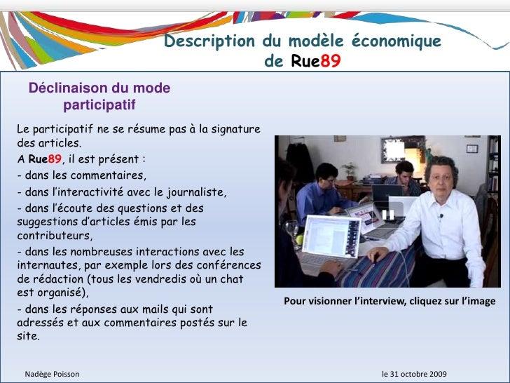 Description du modèle économique <br />de Rue89<br />Le modèle de Rue89 est fondé sur la constitution et la fidélisation d...