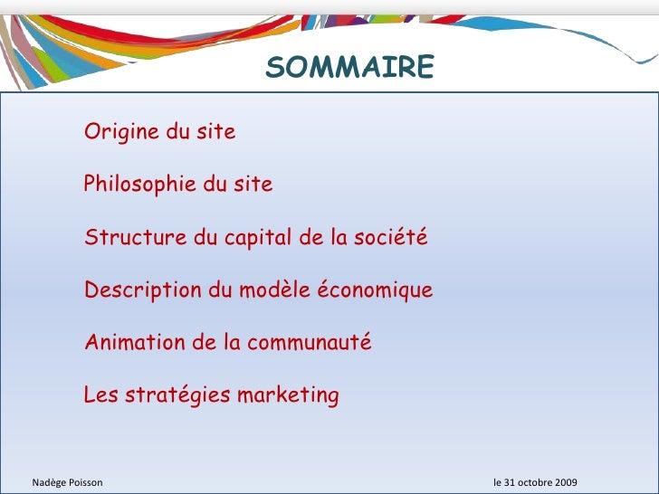 SOMMAIRE<br />Origine du site<br />Philosophie du site<br />Structure du capital de la société<br />Description du modèle ...