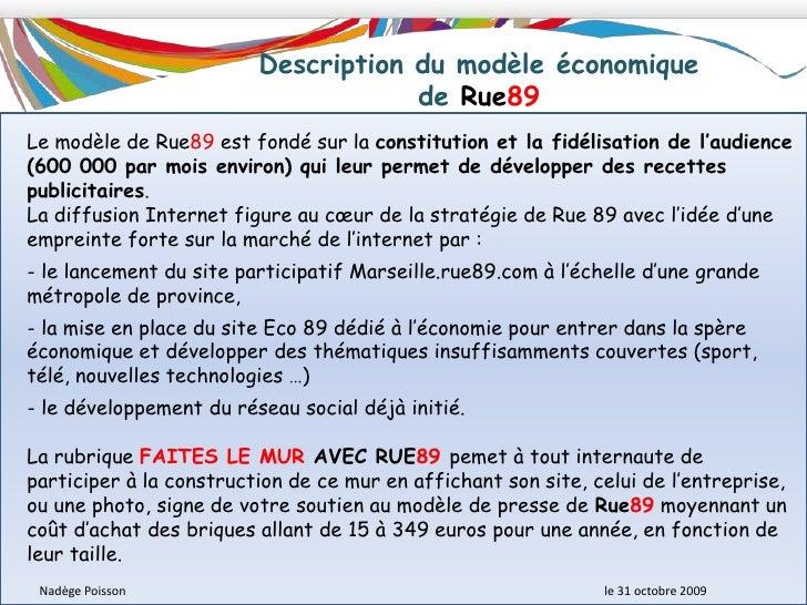 Philosophie de Rue89<br />C&apos;est un site d&apos;information conçu pour Internet, qui n&apos;est pas adossé à un média ...