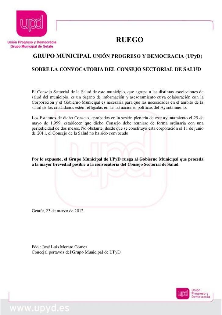 RUEGOGRUPO MUNICIPAL UNIÓN PROGRESO Y DEMOCRACIA (UPyD)SOBRE LA CONVOCATORIA DEL CONSEJO SECTORIAL DE SALUDEl Consejo Sect...