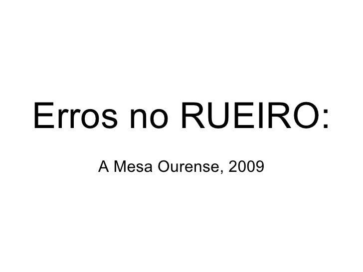Erros no RUEIRO: A Mesa Ourense, 2009