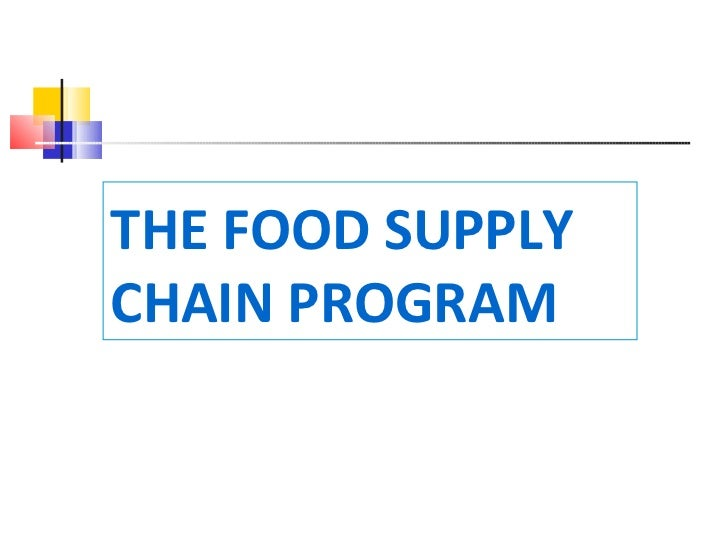 THE FOOD SUPPLY CHAIN PROGRAM
