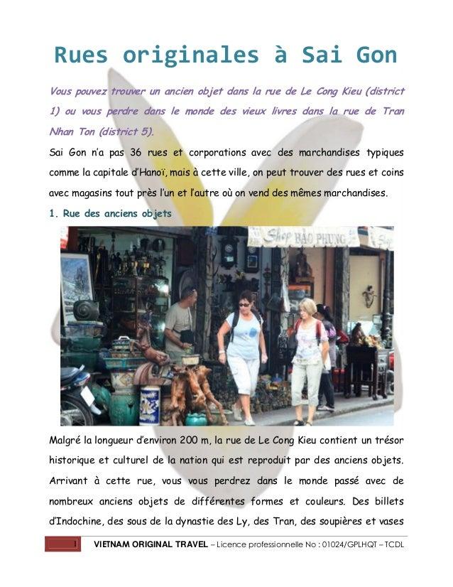 Rues originales à Sai Gon Vous pouvez trouver un ancien objet dans la rue de Le Cong Kieu (district 1) ou vous perdre dans...