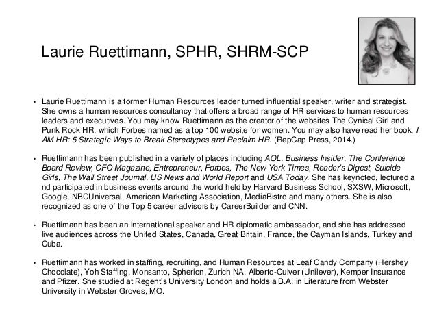 Laurie Ruettimann, SPHR, SHRM-SCP • Laurie Ruettimann is a former Human Resources leader turned influential speaker, write...