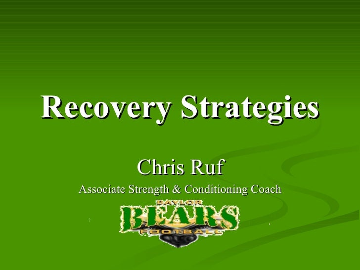 Recovery Strategies Chris Ruf Associate Strength & Conditioning Coach