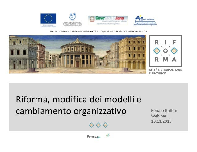 PON GOVERNANCE E AZIONI DI SISTEMA ASSE E – Capacità Istituzionale – Obiettivo Specifico 5.1 Riforma, modifica dei modelli...