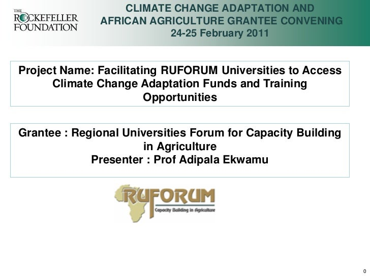 CLIMATE CHANGE ADAPTATION AND              AFRICAN AGRICULTURE GRANTEE CONVENING                         24-25 February 20...