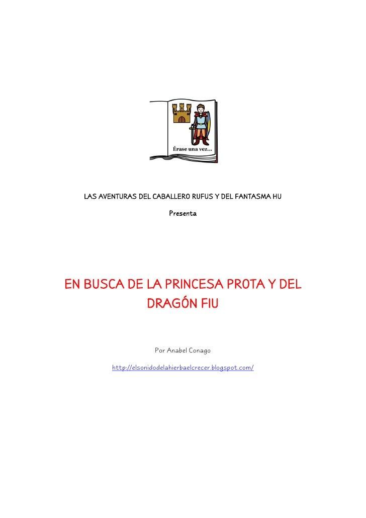 LAS AVENTURAS DEL CABALLERO RUFUS Y DEL FANTASMA HU                             Presenta     EN BUSCA DE LA PRINCESA PROTA...