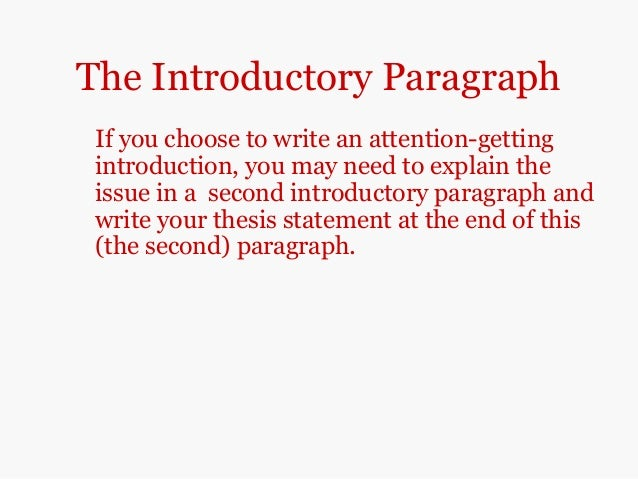 why is a thesis statement placed at the end of the introductory paragraph Do you need to write a thesis statement and want it  how to write a good thesis statement:  it should be placed in the introductory paragraph, probably at the end.