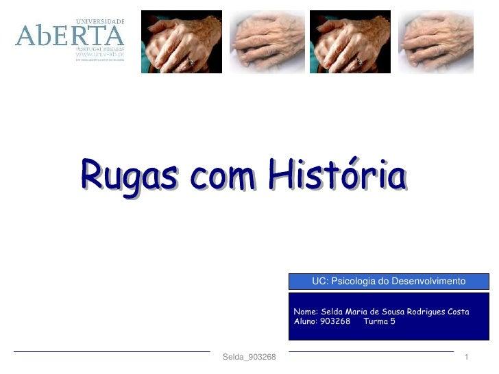 Selda_903268<br />1<br />UC: Psicologia do Desenvolvimento<br />Nome: Selda Maria de Sousa Rodrigues Costa<br />Aluno: 903...