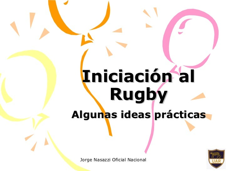 Iniciación al Rugby Algunas ideas prácticas