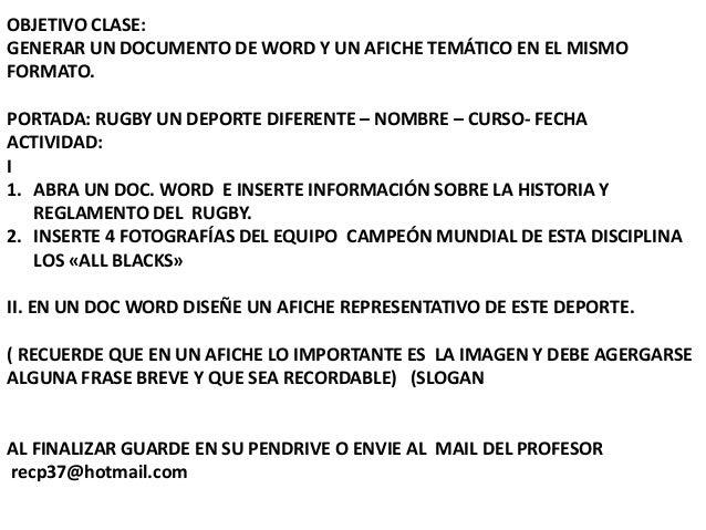 OBJETIVO CLASE: GENERAR UN DOCUMENTO DE WORD Y UN AFICHE TEMÁTICO EN EL MISMO FORMATO. PORTADA: RUGBY UN DEPORTE DIFERENTE...