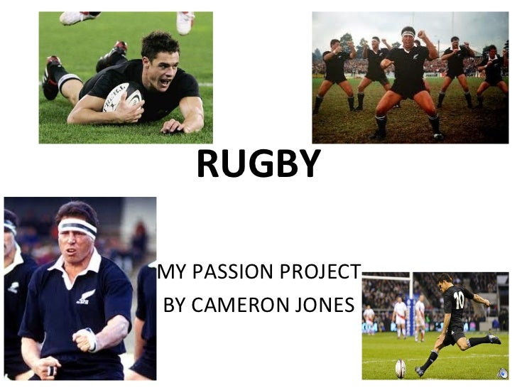 RUGBY MY PASSION PROJECT BY CAMERON JONES