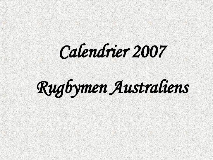 Calendrier 2007 Rugbymen Australiens