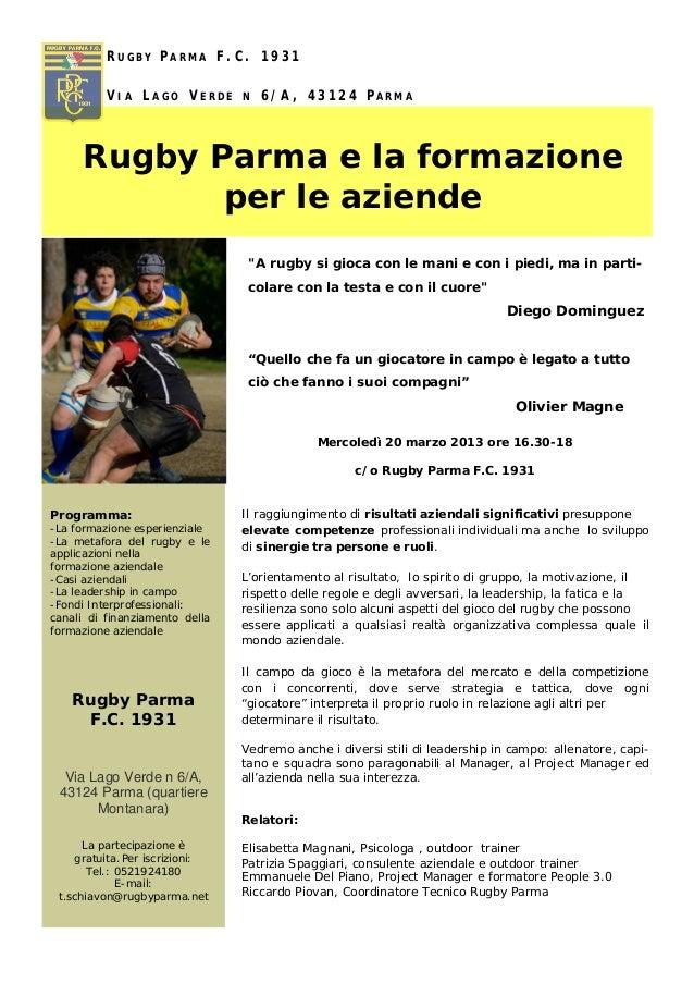 R UGBY P ARMA F. C . 1 9 3 1          V IA L AGO V ERDE     N   6 / A , 4 3 1 2 4 P AR M A     Rugby Parma e la formazione...